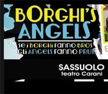 Borghi s Angels Teatro Carani di Sassuolo 16 marzo 2013