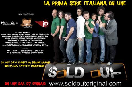 Sold Out ... Finalmente Online La Prima Serie Italiana sul Web